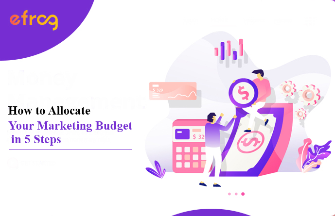 How to Allocate Your Marketing Budget in 5 Steps